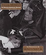 Special Moments in African-American History, 1955-1996: The Photographs of Moneta Sleet, Jr., Ebony Magazine's Pulitzer Prize Winner