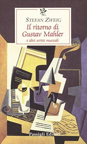 Il ritorno di Gustav Mahler e altri scritti musicali