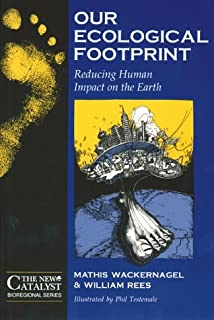 Our Ecological Footprint by Mathis Wackernagel (July 01,1998)