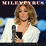 Miley Cyrus: The Interview