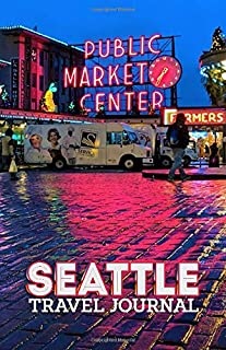 """Trip to Seattle - Personal Journal 