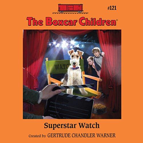 Superstar Watch: The Boxcar Children, Book 121