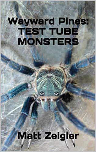 Wayward Pines: Test Tube Monsters (English Edition)