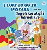 I Love to Go to Daycare (English Danish Bilingual Children's Book)