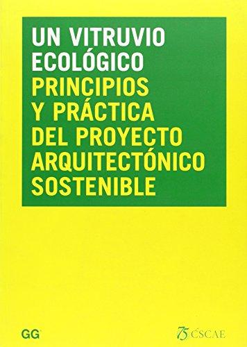 Un Vitruvio ecológico: Principios y práctica del proyecto