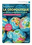 La géopolitique - 48 Fiches pour comprendre l'actualité