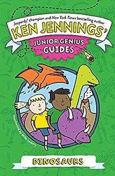 Dinosaurs (Ken Jennings' Junior Genius Guides) by [Ken Jennings, Mike Lowery]