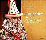 Brauchtum in der Steiermark: Fest-Bräuche-Rezepte