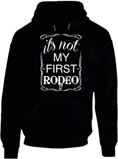 Its Not My First Rodeo Fun Country Western Cowgirl Graphic Hoodie. Black