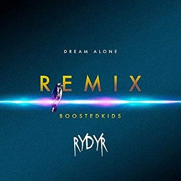 Dream Alone (BOOSTEDKIDS Remix)
