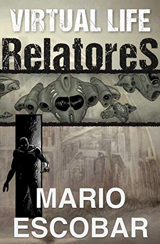 Virtual Life: Relatores de Mario Escobar