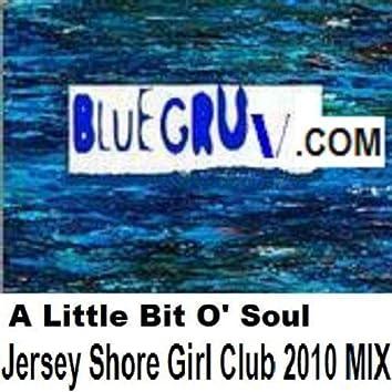 Little Bit O' Soul - Jersey Shore Girls Club 2010 MIX