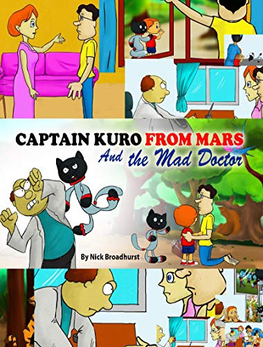 Captain Kuro From Mars and The Mad Doctor (English Edition)