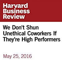 We Don't Shun Unethical Coworkers If They're High Performers's image