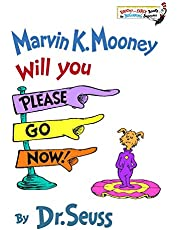 Marvin K. Mooney Will You Please Go Now! (Bright & Early Books(R))