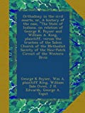 Orthodoxy in the civil courts, or, A history of the case, The State of Indiana, on relation of George K. Poyser and William A. King, plaintiff, ... of the Haw-Patch Circuit of the Western Divis