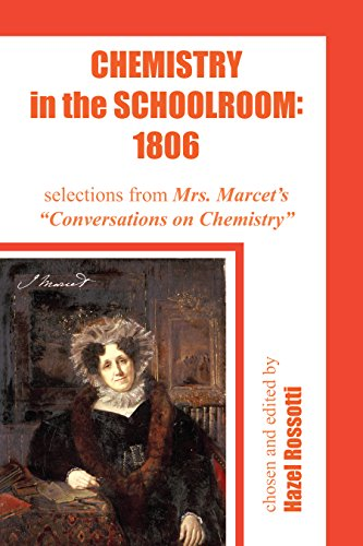 Chemistry in the Schoolroom: 1806: Selections from Mrs. Marcet's Conversations on Chemistry (English Edition)