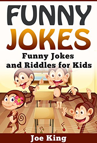 Funny Jokes Funny Jokes And Riddles For Kids Funny Jokes Stories And Riddles Book 5 Kindle Edition By King Joe Children Kindle Ebooks Amazon Com