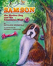 Samson the Shelter Dog and His Enormous Wish