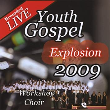 YOUTH GOSPEL EXPLOSION 2009- LIVE