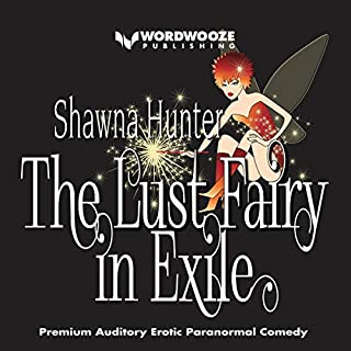 The Lust Fairy in Exile: An Erotic Paranormal Comedy cover art