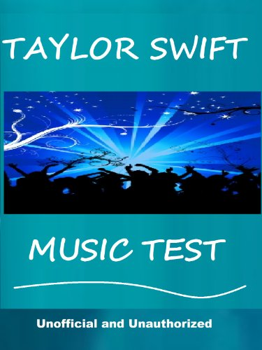 The Taylor Swift Music Test  - How Well Do You Know Her Music? (English Edition)