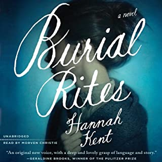 Burial Rites     A Novel              By:                                                                                                                                 Hannah Kent                               Narrated by:                                                                                                                                 Morven Christie                      Length: 11 hrs and 59 mins     1,522 ratings     Overall 4.3