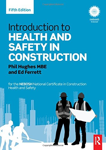 Download Introduction to Health and Safety in Construction: for the NEBOSH National Certificate in Construction Health and Safety 0415824362