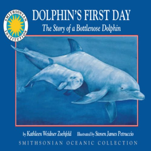 Dolphin's First Day: The Story of a Bottlenose Dolphin audiobook cover art