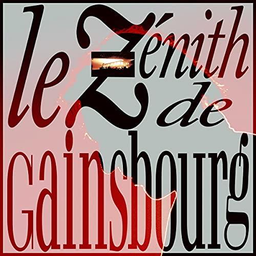 Le Zénith de Gainsbourg