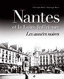Nantes et la Loire Inferieure les Annees Noires