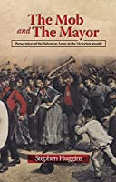 The Mob and the Mayor: Persecution of the Salvation Army at the Victorian Seaside