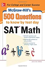 Mcgraw-hill's Sat Math: 500 Questions to Know by Test Day (Mcgraw Hill's 500 Questions to Know by Test Day)
