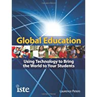 Global Education: Using Technology to Bring the World to Your Students
