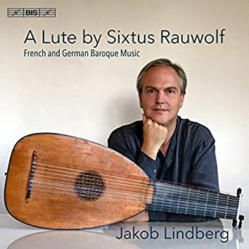 A Lute by Sixtus Rauwolf: French & German Baroque Music