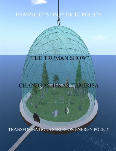 """The """"Truman Show"""" (Transformations Series on Energy Policy Book 1) (English Edition)"""