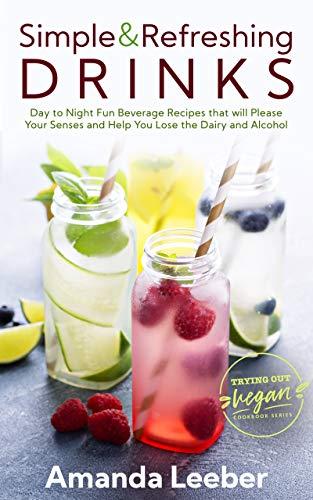 Simple And Refreshing Drinks by Amanda Leeber ebook deal