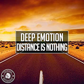 Distance Is Nothing
