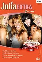 Julia Extra Band 0342: Ein Playboy für Alex / Heirate niemals einen Fremden! / Heiße Affäre in Las Vegas / Lass es diesmal Liebe sein! / (German Edition)