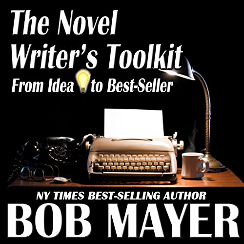 The Novel Writer's Toolkit: From Idea to Best-Seller audiobook cover art
