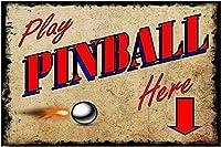 Play Pinball Here ティンサイン ポスター ン サイン プレート ブリキ看板 ホーム バーために