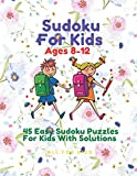 Sudoku For Kids Ages 8-12 ~ 45 Easy Sudoku Puzzles For Kids With Solutions: Activity Book