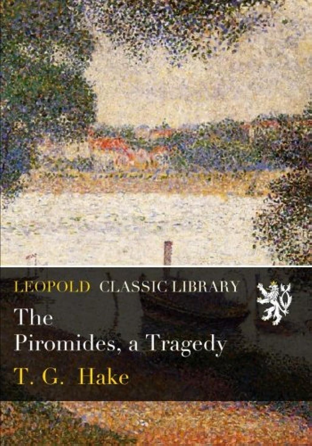 受取人酒柱The Piromides, a Tragedy