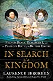Image of In Search of a Kingdom: Francis Drake, Elizabeth I, and the Perilous Birth of the British Empire