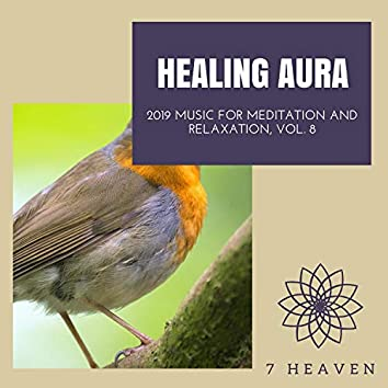 Healing Aura - 2019 Music For Meditation And Relaxation, Vol. 8