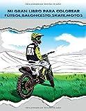 Mi Gran Libro para Colorear, Fútbol, Baloncesto, Skate, Motos: Libro de deportes para pintar, libro de colorear deportes para niños y adolescentes.