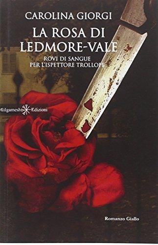 La rosa di Ledmore Vale: Rovi di sangue per l'ispettore Trollope