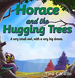 Horace and the Hugging Trees by [Tina Cardillo]