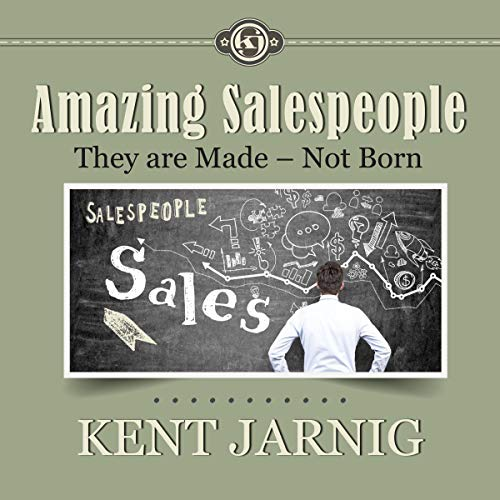 Amazing Salespeople - They Are Made - Not Born cover art