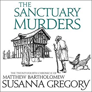 The Sanctuary Murders     Chronicles of Matthew Bartholomew, Book 24              By:                                                                                                                                 Susanna Gregory                           Length: Not Yet Known     Not rated yet     Overall 0.0